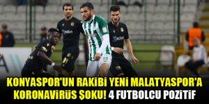 Konyaspor'un rakibi Yeni Malatyaspor'a koronavirüs şoku! 4 futbolcu pozitif
