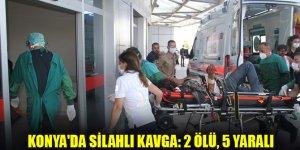 Konya'da silahlı kavga: 2 ölü, 5 yaralı