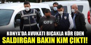 Konya'da avukatı bıçakla kör eden saldırgan bakın kim çıktı!