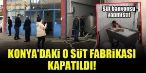 Konya'da 'iğrenç' görüntülerin çekildiği süt fabrikası kapatıldı!