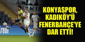 Konyaspor, Kadıköy'ü Fenerbahçe'ye dar etti!