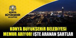 Konya Büyükşehir Belediyesi memur arıyor! İşte aranan şartlar