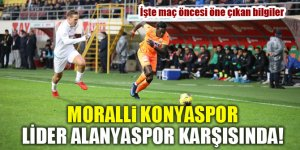 Moralli Konyaspor lider Alanyaspor karşısında!