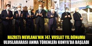 Hazreti Mevlana'nın 747. Vuslat Yıl Dönümü Uluslararası Anma Törenleri Konya'da başladı