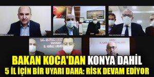 Bakan Koca'dan 5 il için bir uyarı daha: Risk devam ediyor