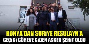 Konya'dan Suriye Resulayn'a geçici göreve giden asker şehit oldu