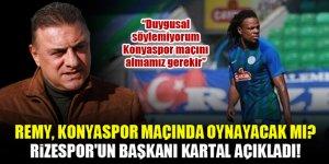 Rizespor Başkanı Kartal: Konyaspor maçını almalıyız