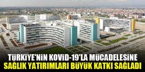 Türkiye'nin Kovid-19'la mücadelesine 2020'deki sağlık yatırımları büyük katkı sağladı