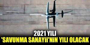 2021 'Savunma Sanayii'nin yılı olacak