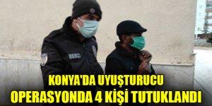 Konya'da uyuşturucu operasyonda 4 kişi tutuklandı