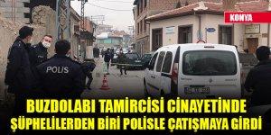 Konya'daki buzdolabı tamircisi cinayetinde şüphelilerden biri polisle çatışmaya girdi