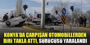 Konya'da çarpışan otomobillerden biri takla attı, sürücüsü yaralandı