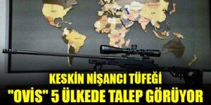 """Keskin nişancı tüfeği """"OVİS"""" 5 ülkede talep görüyor"""