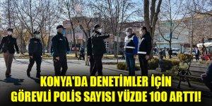 Konya'da denetimler için görevli polis sayısı yüzde 100 arttı! Emniyet Müdürü Aydın'dan net mesaj