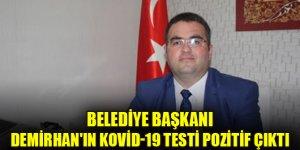 Belediye Başkanı Demirhan'ın Kovid-19 testi pozitif çıktı