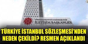 Türkiye İstanbul Sözleşmesi'nden neden çekildi? Resmen açıklandı