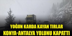 Yoğun karda kayan tırlar Konya-Antalya yolunu kapattı