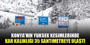 Konya'nın yüksek kesimlerinde kar kalınlığı 35 santimetreye ulaştı