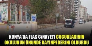 Konya'da flaş cinayet! Çocuklarının okulunun önünde kayınpederini öldürdü