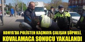 Konya'da polisten kaçmaya çalışan şüpheli, kovalamaca sonucu yakalandı