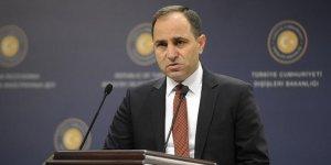 Dışişleri Bakanlığı SözcüsüBilgiç: Gerçeklikten kopuk beyanları kınıyoruz