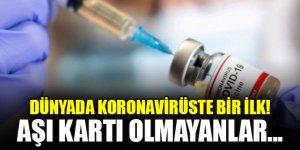 Dünyada koronavirüste bir ilk! Aşı kartı olmayanlar etkinliğe katılamayacak