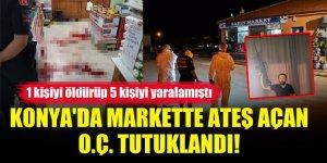 Konya'da markette ateş açan, 1 kişiyi öldürüp 5 kişiyi yaralayan O.Ç. tutuklandı!