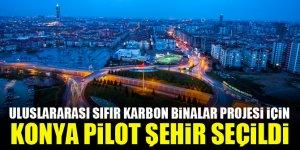 Uluslararası Sıfır Karbon Binalar projesi için Konya pilot şehir seçildi