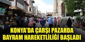 Konya'da çarşı pazarda bayram hareketliliği başladı