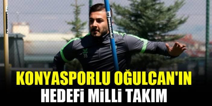Konyasporlu Oğulcan'ın hedefi milli takım
