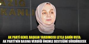 AK Parti Genel Başkan Yardımcısı Leyla Şahin Usta: AK Parti'nin basına verdiği önemle desteğini sürdürecek