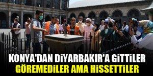 Konya'dan Diyarbakır'a gittiler, göremediler ama hissettiler