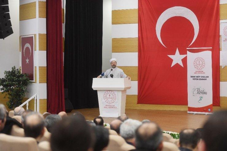 Diyanet İşleri Başkanı Erbaş 'İmam Hatip Okulları Vizyon Semineri'nde konuştu