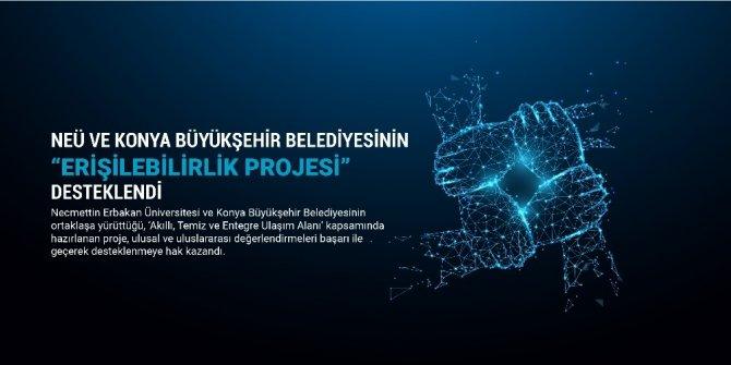 NEÜ ve Konya Büyükşehir Belediyesinin erişilebilirlik projesi desteklendi