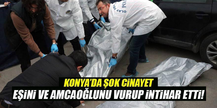 Konya'da cinayet! Amcasının oğlu ile karısını vurup intihar etti