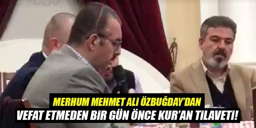 Merhum Mehmet Ali Özbuğday'dan vefat etmeden bir gün önce Kur'an tilaveti