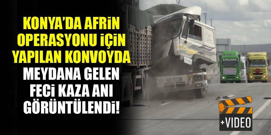 Konya'daki 300 kamyonluk Afrin konvoyunda meydana gelen feci kaza anı!