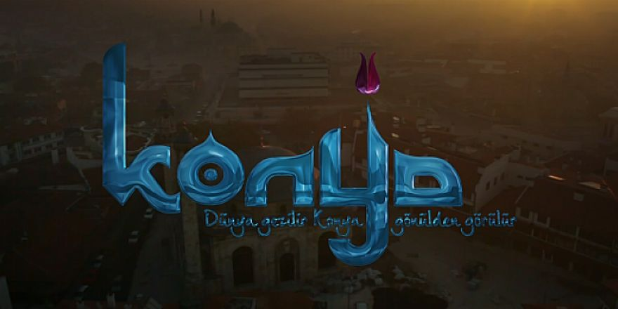 Konya'nın tanıtım filminin uzun versiyonu yayınlandı! İşte o video