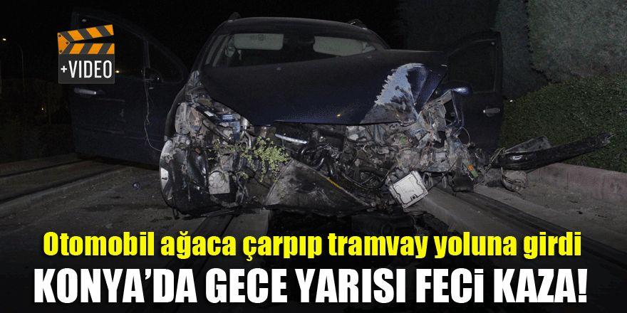Konya'da otomobil ağaca çarpıp tramvay yoluna girdi!