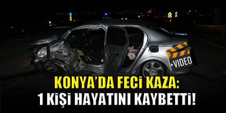 Konya'da İki otomobil çarpıştı: 1 kişi hayatını kaybetti