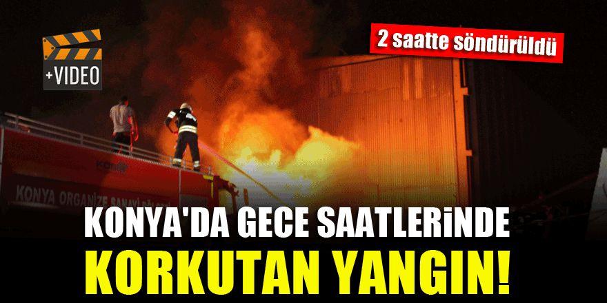 Konya'da gece saatlerinde korkutan yangın!