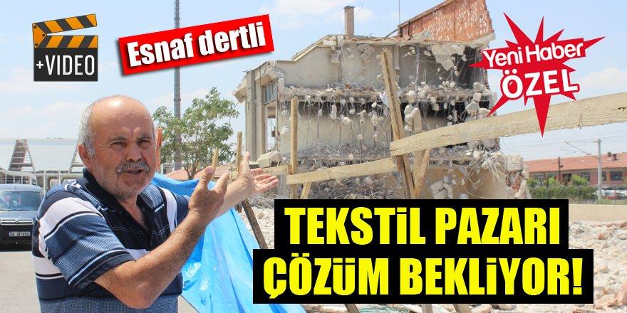 Konya'da Tekstil Pazarı esnafı çözüm bekliyor