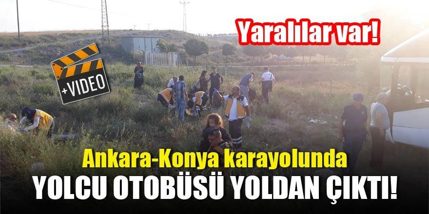 Ankara - Konya karayolunda yolcu otobüsü yoldan çıktı yaralılar var...