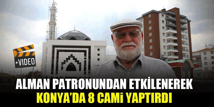 Alman patronundan etkilenerek Konya'da 8 cami yaptırdı
