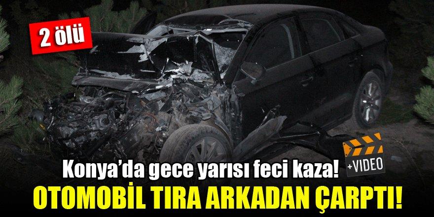 Konya'da gece yarısı feci kaza! Otomobil tıra arkadan çarptı: 2 ölü