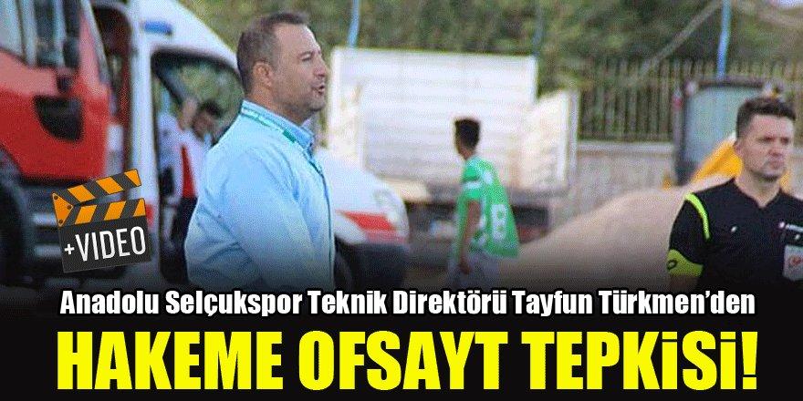 Tayfun Türkmen'den hakeme ofsayt tepkisi!