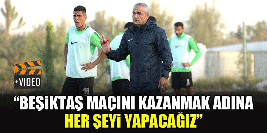 """Rıza Çalımbay: """"Beşiktaş maçını kazanmak adına her şeyi yapacağız"""""""