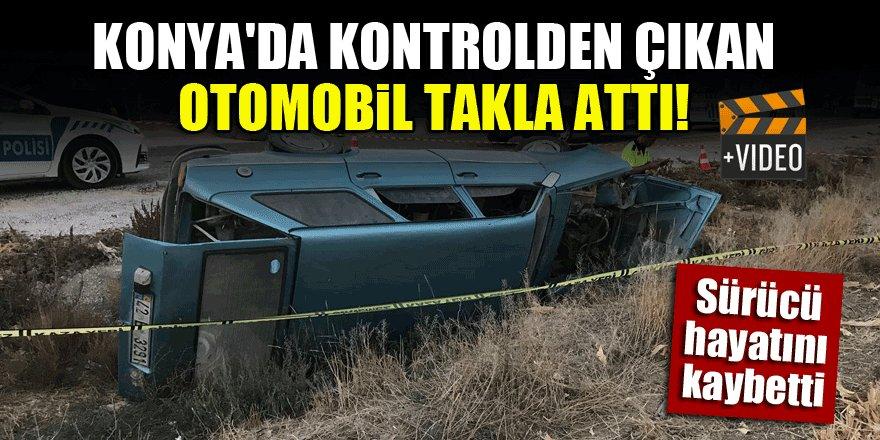 Konya'da kontrolden çıkan otomobil takla attı! 1 ölü