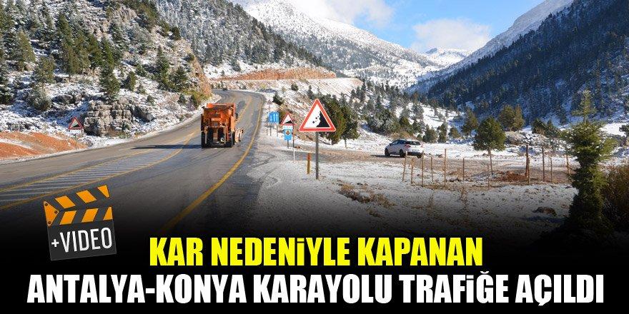 Kar nedeniyle kapanan Antalya-Konya karayolu trafiğe açıldı