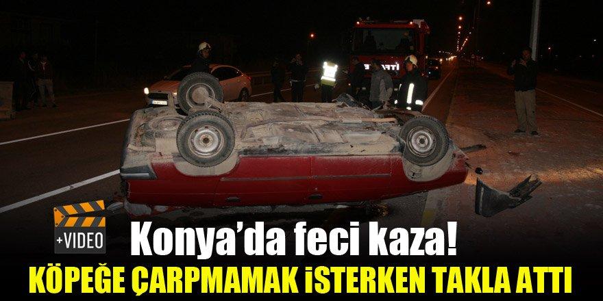 Konya'da feci kaza! Köpeğe çarpmamak isterken takla attı